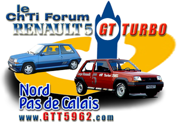 le Ch'Ti Forum Renault 5 GT Turbo